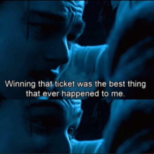 .. Jack: ... this, do you understand me? Rose: I can't feel my body. Jack: Winning that ticket, Rose, was the best thing that ever happened to me.. it brought me to you. And I'm thankful for that, Rose. I'm thankful. You must do me this honor. Promise me you'll survive. That you won't give up, no matter what happens, no matter how hopeless. Promise me now, Rose, and never let go of that promise. Rose: I promise. Jack: Never let go. Rose: I'll never let go, Jack. I'll never let go. Titanic…
