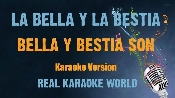 La bella y la bestia Karaoke Bella y bestia son