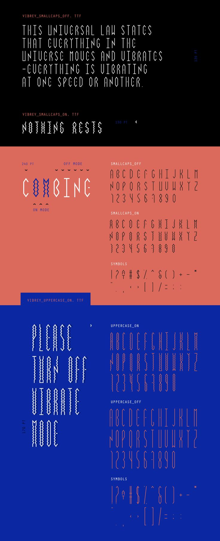 Contemporary font family that allows to combine four typefaces, includes uppercase, small caps andtheir vibration version.Designed for headlines, titles and subtitles.