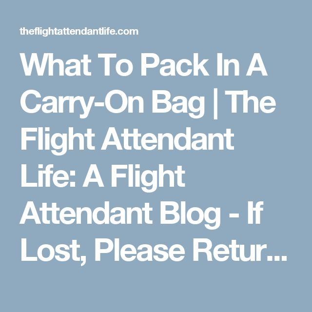 What To Pack In A Carry On Bag | The Flight Attendant Life: A