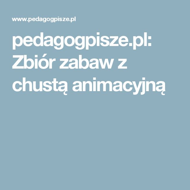pedagogpisze.pl: Zbiór zabaw z chustą animacyjną