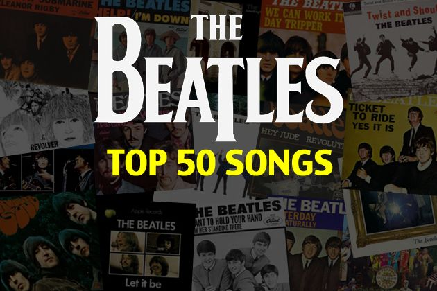 Top 50 Beatles Songs and you can hear the songs on this link too