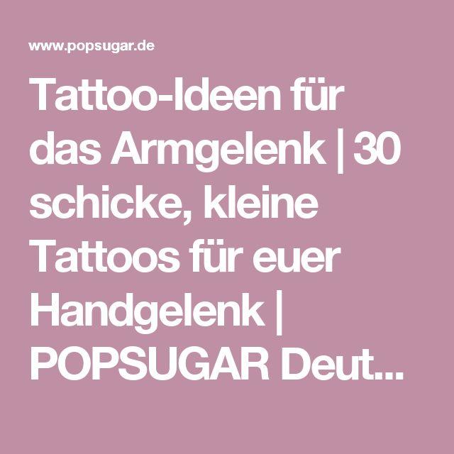 Tattoo-Ideen für das Armgelenk | 30 schicke, kleine Tattoos für euer Handgelenk | POPSUGAR Deutschland