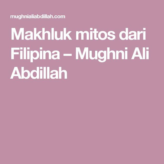 Makhluk mitos dari Filipina – Mughni Ali Abdillah