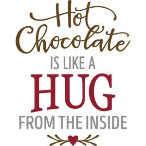 Silhouette Design Store - View Design #101629: hot chocolate is like a hug phrase