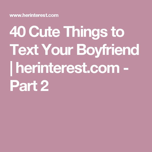 Boyfriend Not Texting Back Quotes: 1000+ Ideas About Texts To Boyfriend On Pinterest