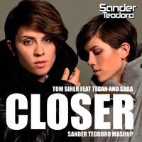 Tom Siher Feat Tegan And Sara - Closer(Sander Teodoro Mashup)(free download de djsanderteodorooficial na SoundCloud