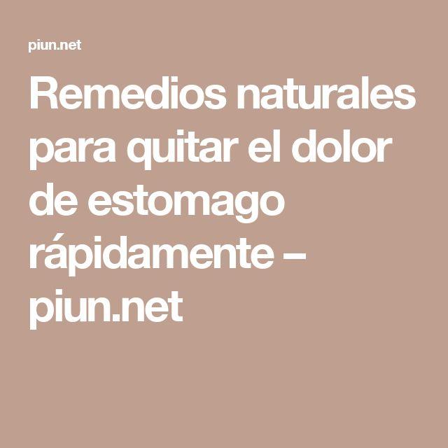 Remedios naturales para quitar el dolor de estomago rápidamente – piun.net