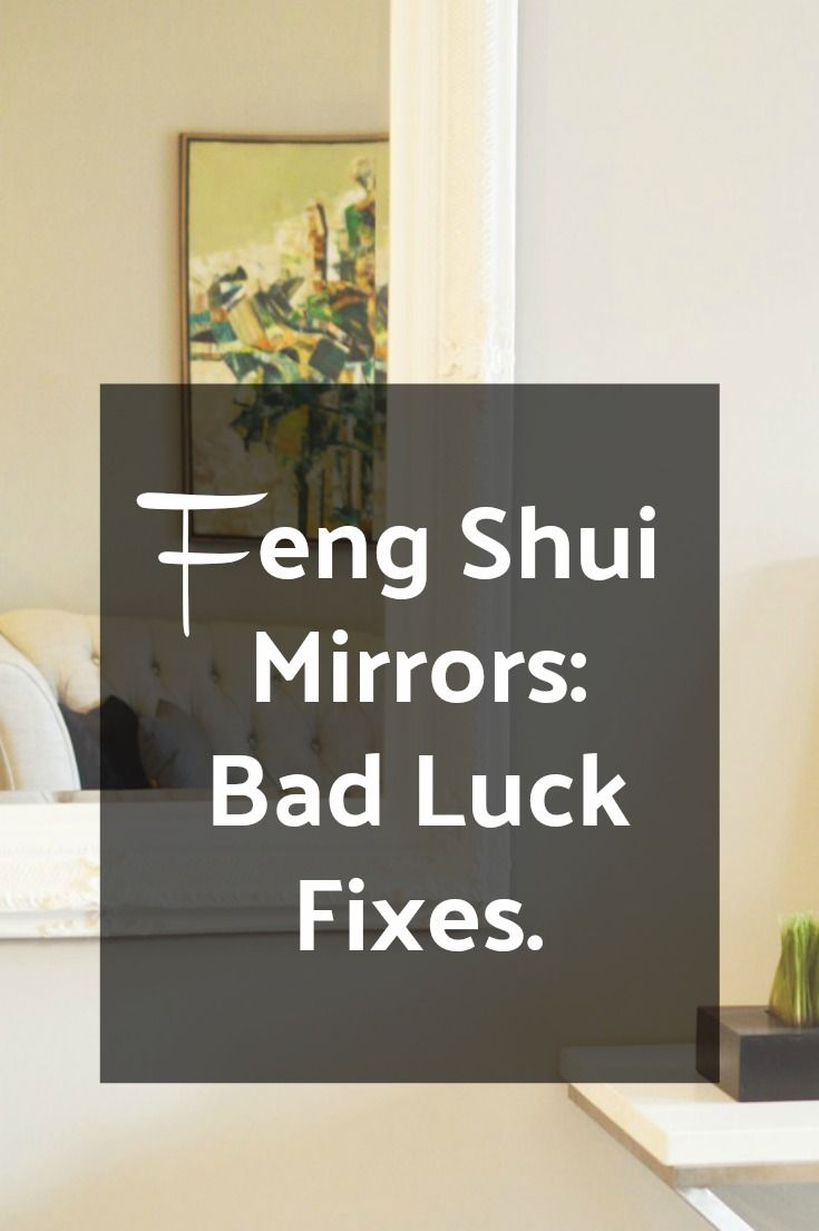 Bad Feng Shui Mirror Placement Bad Luck Mirrors The Where Why And What Feng Shui