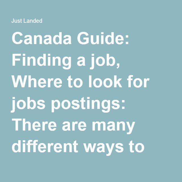 Canada Guide: Finding a job, Where to look for jobs postings: There are many different ways to find a job in