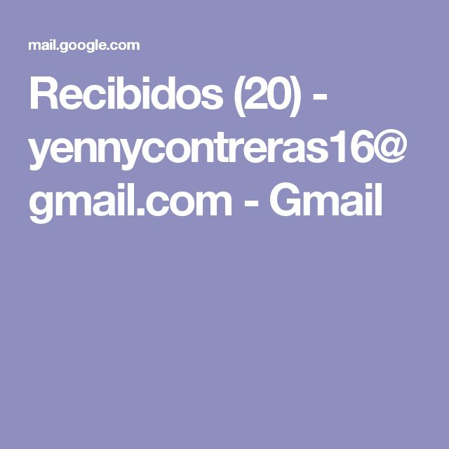 Recibidos (20) - yennycontreras16@gmail.com - Gmail