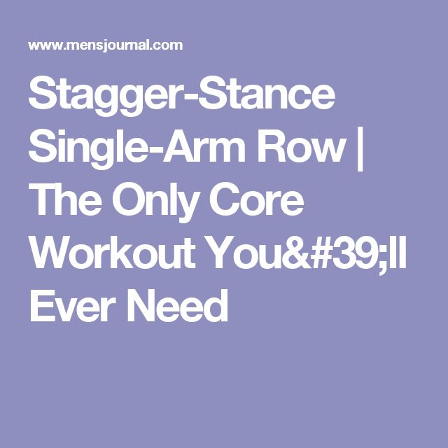 Stagger-Stance Single-Arm Row | The Only Core Workout You'll Ever Need