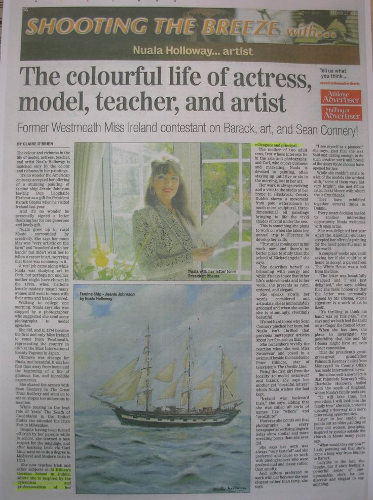 """FROM THE ARCHIVES: Regional media coverage in Westmeath's Athlone Advertiser on 23 March 2012 about Nuala Holloway's life and career as an artist, teacher, model, actress and former Miss Ireland. The article also draws attention to the letter of thanks Nuala received from US President Barack Obama for her Oil on Canvas painting """"Famine Ship - Jeanie Johnston"""". The painting was accepted by the US Embassy in Dublin as a gift for the US President on his first official state visit to Ireland in…"""