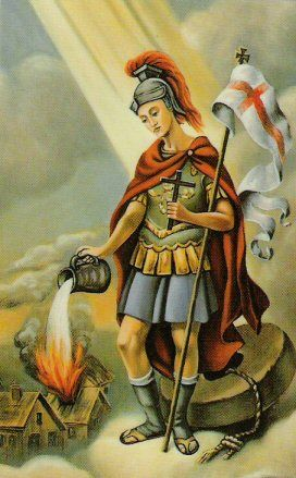 St. Florian, the patron saint of firefighters.  The cross you see on the emblems of most fire departments is actually called the Florian cross. Church history holds that he was martyred ca. 304 C.E. for refusing to sacrifice to Roman gods.
