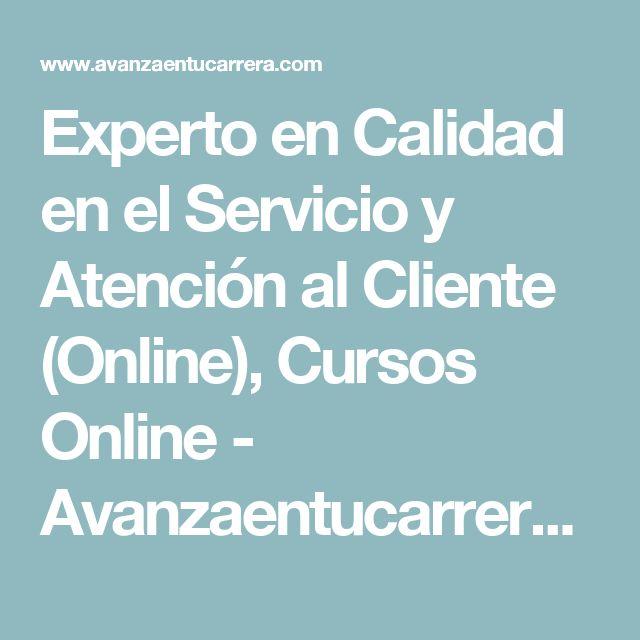Experto en Calidad en el Servicio y Atención al Cliente (Online), Cursos Online - Avanzaentucarrera.com