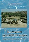 El Lavadero de la Fuente Blanca. Aldeanueva de Barbarroya (Toledo)