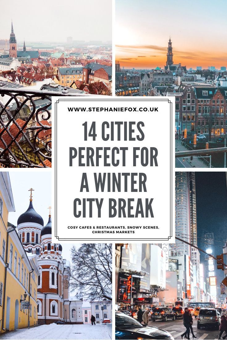 14 Cities Perfect For A Winter City Break In 2020 Winter City Break Winter Travel Destinations Seasonal Travel