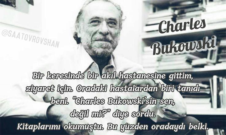"""Bir keresinde bir akıl hastanesine gittim, ziyaret için. Oradaki hastalardan biri tanıdı beni. """"Charles Bukowski'sin sen, değil mi?"""" diye sordu. Kitaplarımı okumuştu. Bu yüzden oradaydı belki.  CHARLES BUKOWSKI   #Birkere #bir #akıl #hastane #deli #akılhastanesi  #gittim #ziyaret #için #Oradaki #hasta #beni #Charles #Bukowski #sin #sen #sordu #Kitap #okumuş #oku #belki #saatov_rovshan #saatovrovshan #charlesbukowski #edebiyat #yazar #özlüsöz #söz #güzelsözler"""