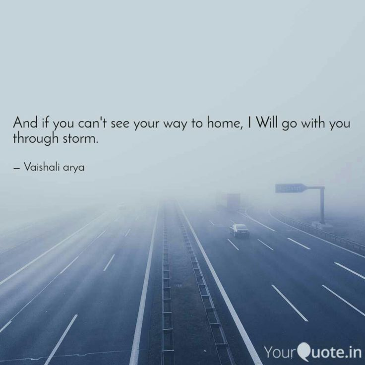 And if you can't see your way to home, I Will go with you through storm. . . . #yqbabachallengeaccepted #storm   Follow my writings on https://www.yourquote.in/wwwvaishaliarya9 #yourquote