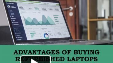 Buying a refurbished laptop is always beneficial to get a better specification for the same price. But there are other benefits as well