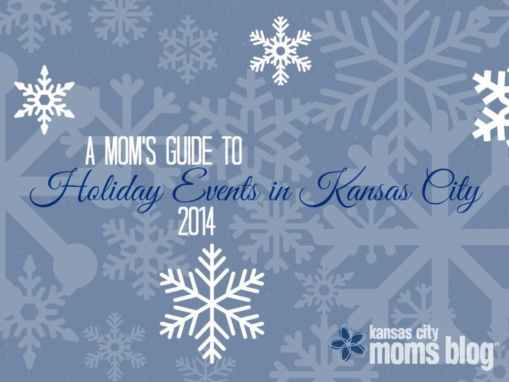 an extensive guide to fun, festive, family-friendly events in and around Kansas City this holiday season