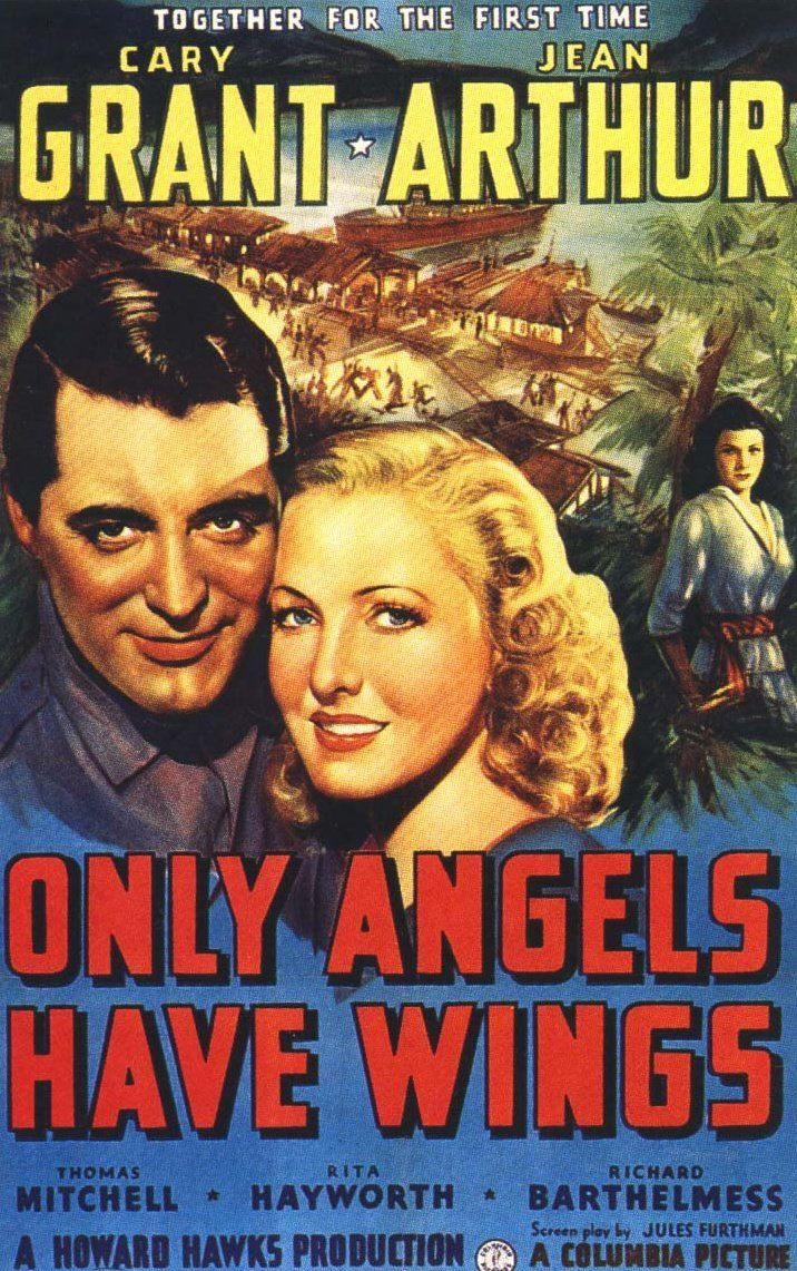 Only Angels Have Wings (1939), director Howard Hawks. A hard-bitten Cary Grant is holed up in the Andes running an air-freight service in an almost documentary-style, life-and-death Boy's Own Adventure that's also a terrific love story of unsentimental camaraderie. Into this feast of character-acting steps big-hearted Jean Arthur. Things grow yet more complicated when young Rita Hayworth vamps her way into the picture that made her name.