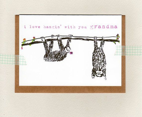 i love hangin' with you grandma . card . sloth . by ThePaisleyFive