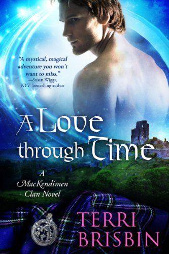 A Love Through Time (MacKendimen Trilogy) by Terri Brisbin, http://www.amazon.com/dp/B00608J1TW/ref=cm_sw_r_pi_dp_jA1Yrb1SJB14F