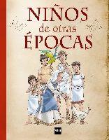 NIÑOS DE OTRAS ÉPOCAS. - ¿Con qué soñaban los aztecas? ¿Qué estudiaban los griegos? ¿A qué jugaban los romanos? ¿Cómo eran las familias egipcias? ¿En qué creían los vikingos? Con este libro, los lectores podrán viajar al pasado para conocer a los niños de otras épocas, y ellos mismos les contarán cómo fue su mundo, tan diferente y a la vez tan parecido al de hoy. Edad recomendada: Entre 8 y 10 años.