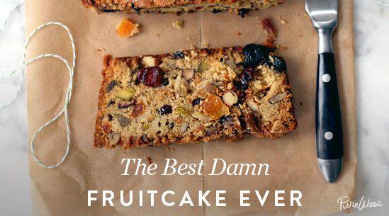 The Best Damn Fruitcake Ever-This Christmas classic has gotten a seriously bad reputation over the years, but we at PureWow are determined to change that. We kept all the best parts (tons of fruit and nuts, great boozy flavor) but tweaked the recipe so that it takes less time to make and results in a much more appetizing treat.  Read more: The Best Damn Fruitcake Ever   Recipes - PureWow