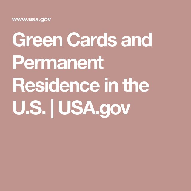 Green Cards and Permanent Residence in the U.S. | USA.gov
