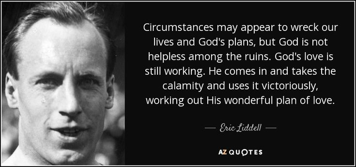 "Discover Eric Liddell famous and rare quotes. Share Eric Liddell quotations about christ, running and heart. ""Circumstances may appear to wreck our lives and..."""