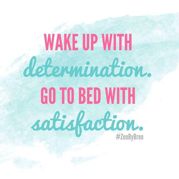 Words of wisdom! #determination #satisfaction www.facebook.com/KarenBrownSchoenfeldt