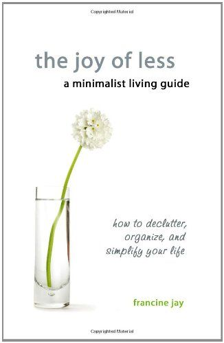 The Joy of Less, A Minimalist Living Guide: How to Declutter, Organize, and Simplify Your Life von Francine Jay http://www.amazon.de/dp/0984087311/ref=cm_sw_r_pi_dp_eBmtwb0GETJ5C