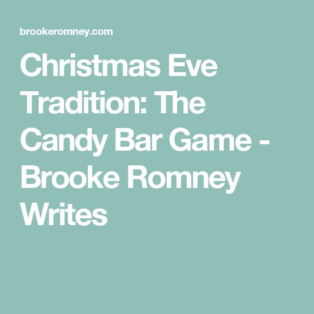 Christmas Eve Tradition: The Candy Bar Game - Brooke Romney Writes