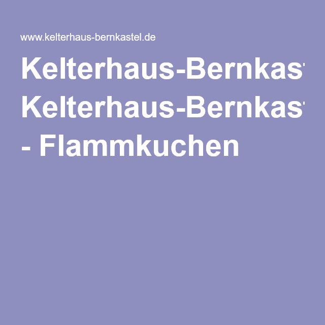 Kelterhaus-Bernkastel - Flammkuchen