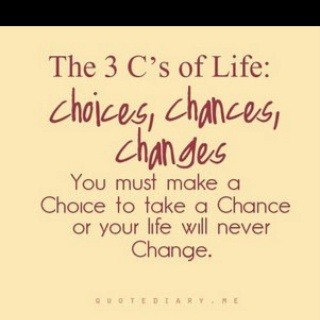The 3'C's of LifeThoughts, Take Chances, C S, Inspiration, Time For Change, Quotes, Life Lessons, Living, Life Choice