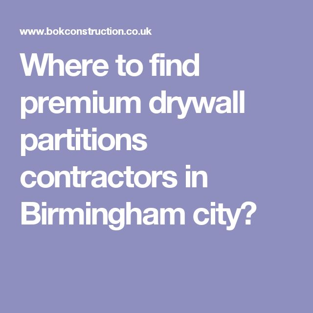 Where to find premium drywall partitions contractors in Birmingham city?