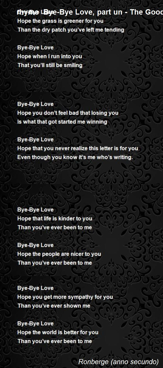 rhyme-bye-bye-love-part-un-the-good-a-poem-about-the-end-of-love-love-love-that-stays-in-good-taste.jpg (640×1440)