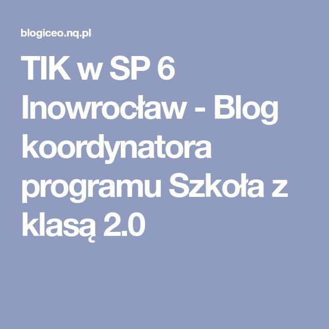 TIK w SP 6 Inowrocław - Blog koordynatora programu Szkoła z klasą 2.0
