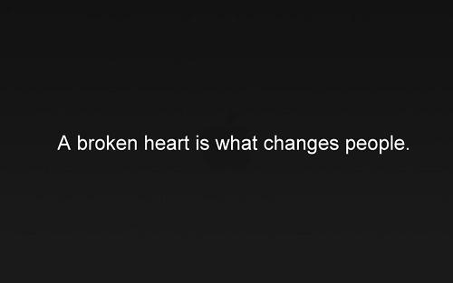 .: Changing People, Inspiration, Heartbroken Quotes, Dressers, Favorite Quotes, Blue Canoeing, Broken Heart, True Stories, Cheetahs Prints