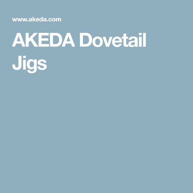 AKEDA Dovetail Jigs