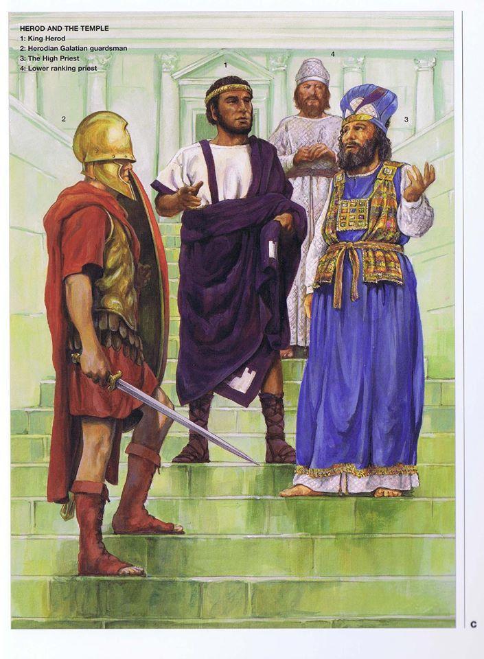 Herod And The Temple: 1-Kinh Herod, 2-Herodian Galatian Guardsman, 3-The High Priest, 4-Lower ranking priest