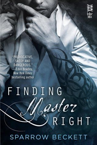 Finding Master Right (Masters Unleashed, #1) so hot and a bit nerv wrecking in the close end! read online:http://www.freebest-books.com/Romance/Finding_Master_Right.html