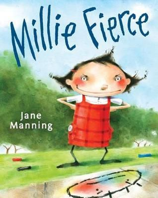 Millie Fierce by Jane Manning:  From the Book Jacket: Millie is quiet. Millie is sweet. Millie is mild. But the kids at school don't listen to her. So that's when Millie decides she wants to be fierce! She frizzes out her hair, sharpens her nails and runs around like a wild thing. But she soon realizes that being fierce isn't the best way to get noticed either, especially when it makes you turn mean.