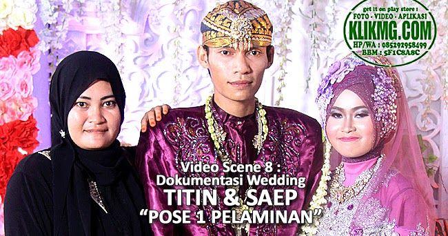 Video Scene 08 Dokumentasi Wedding TITIN SAEP - Pose Pelaminan Awal keluarga Saepudin dari Cianjur,…