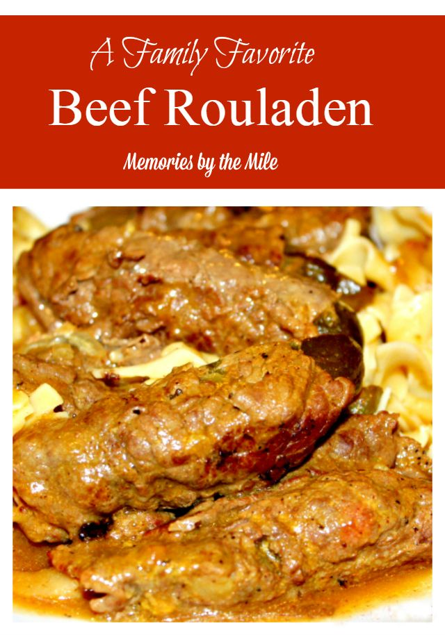 Beef Rouladen is a family favorite and a traditional meal. The beef, the pickle, the mustard, the gravy, the onion and bacon, and did I mention the pickle!