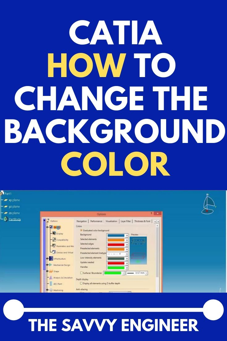 Catia Free Online Training How To Change The Background Color Tutorial For Beginner Online Training Computer Aided Engineering Computer Aided Manufacturing