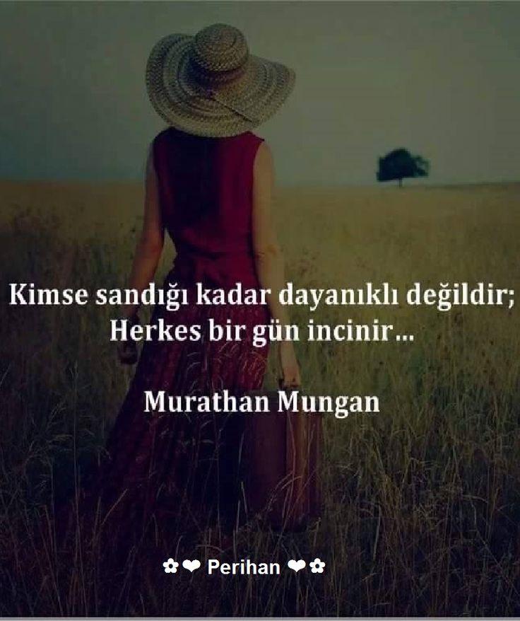 Kimse sandığı kadar dayanıklı değildir; Herkes bir gün incinir... - Murathan Mungan #sözler #anlamlısözler #güzelsözler #manalısözler #özlüsözler #alıntı #alıntılar #alıntıdır #alıntısözler