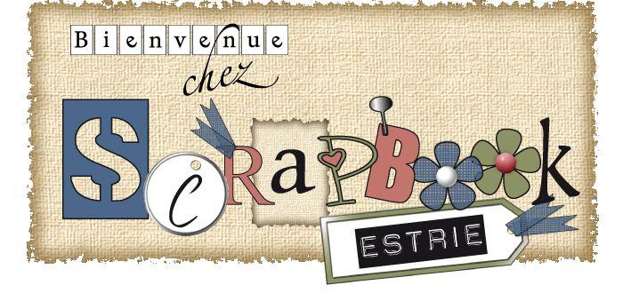 Forum et boutique de Scrapbooking en estrie, au Québec!!